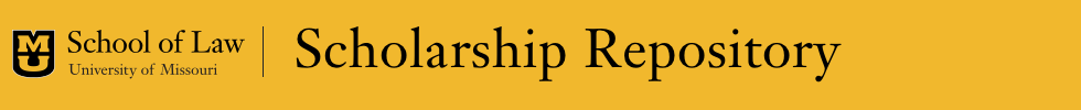 University of Missouri School of Law Scholarship Repository